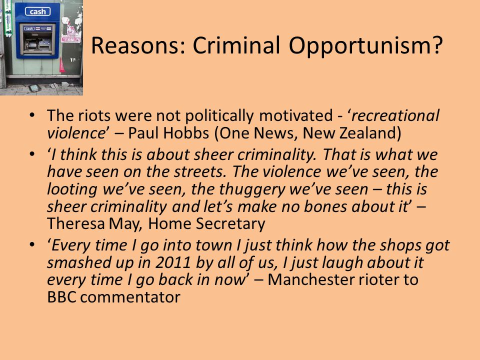 Reasons: Criminal Opportunism