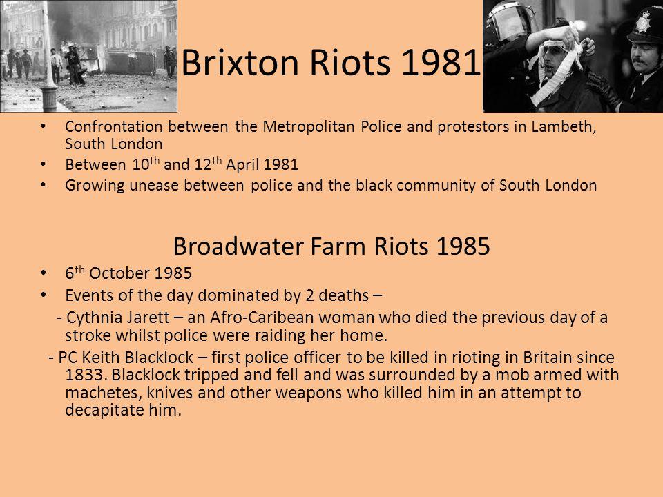 Brixton Riots 1981 Broadwater Farm Riots 1985 6th October 1985