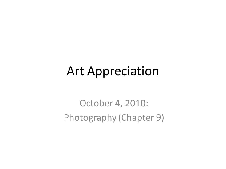 October 4, 2010: Photography (Chapter 9)