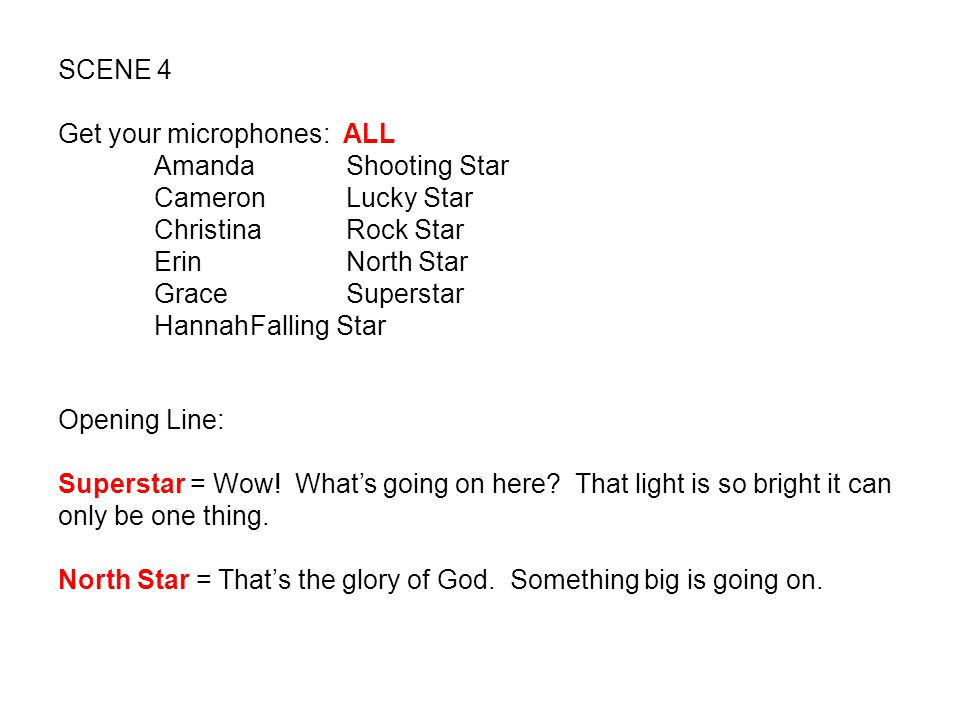 SCENE 4 Get your microphones: ALL. Amanda Shooting Star. Cameron Lucky Star. Christina Rock Star.