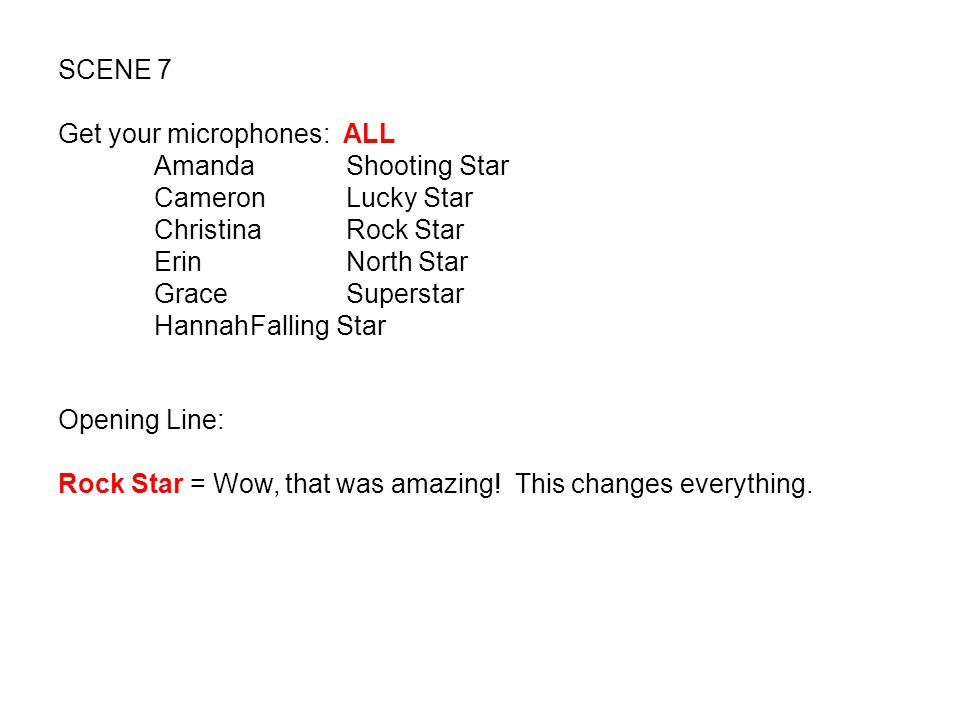 SCENE 7 Get your microphones: ALL. Amanda Shooting Star. Cameron Lucky Star. Christina Rock Star.