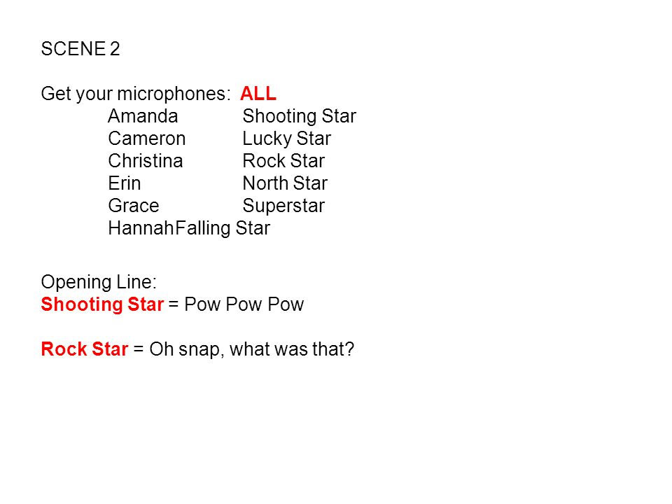 SCENE 2 Get your microphones: ALL. Amanda Shooting Star. Cameron Lucky Star. Christina Rock Star.