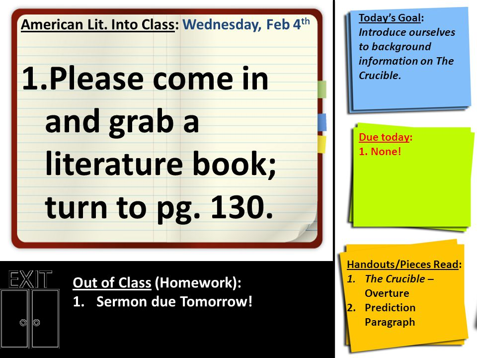 Please come in and grab a literature book; turn to pg. 130.
