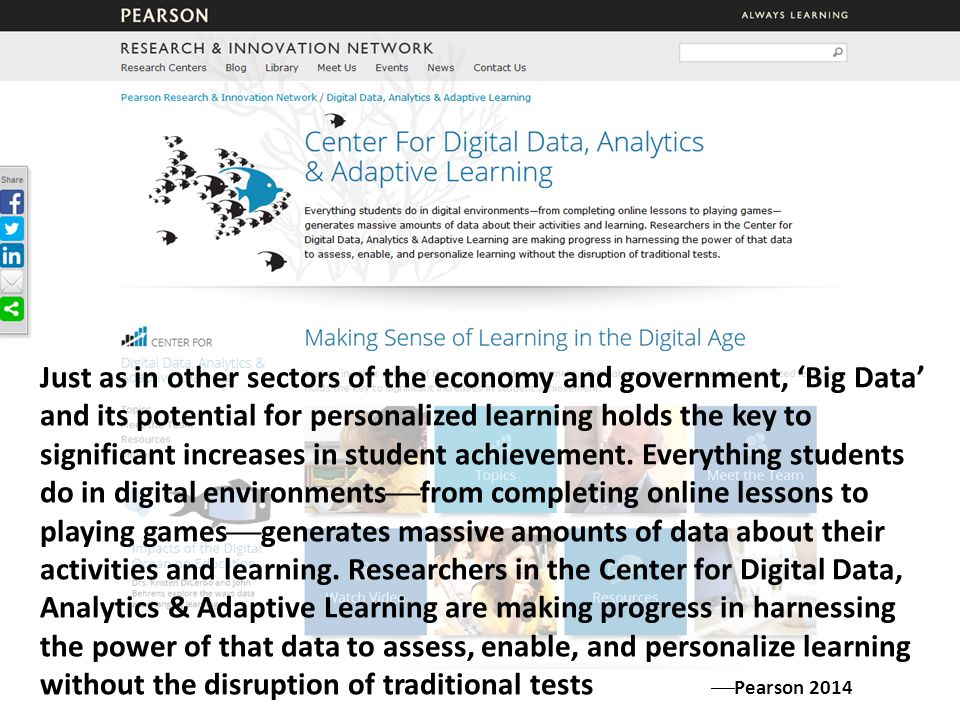 Just as in other sectors of the economy and government, 'Big Data' and its potential for personalized learning holds the key to significant increases in student achievement.