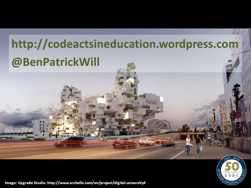 http://codeactsineducation.wordpress.com @BenPatrickWill