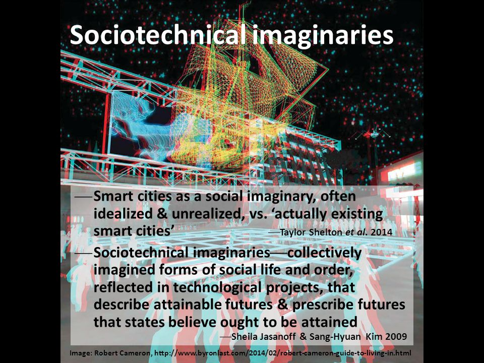 Sociotechnical imaginaries