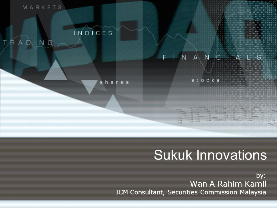 by: Wan A Rahim Kamil ICM Consultant, Securities Commission Malaysia