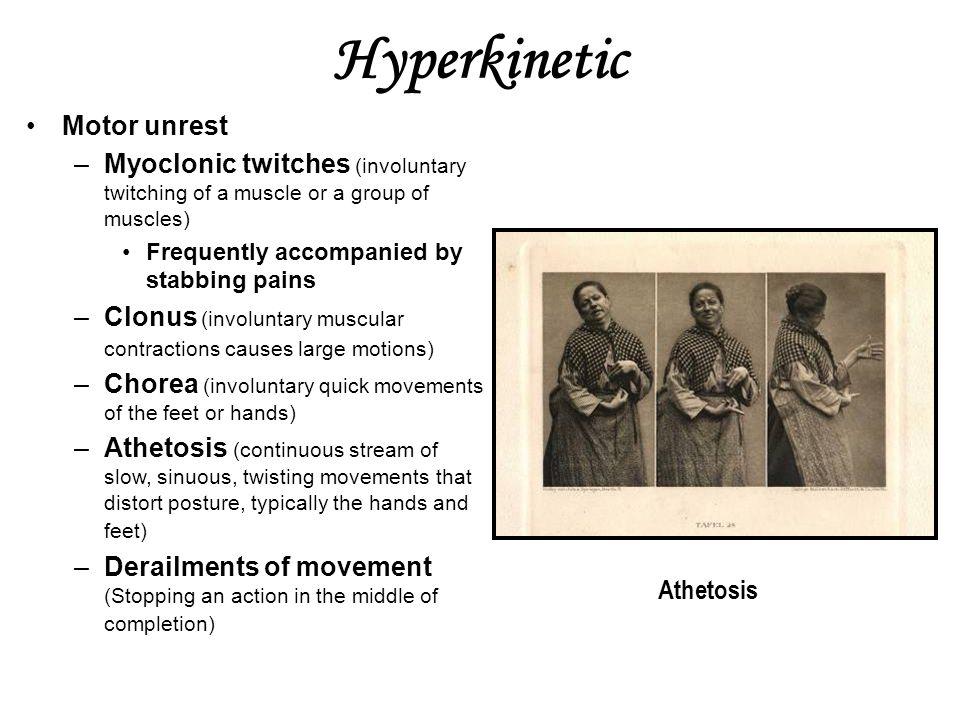 Hyperkinetic Motor unrest