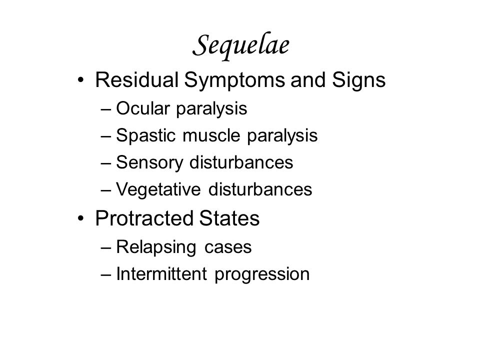 Sequelae Residual Symptoms and Signs Protracted States