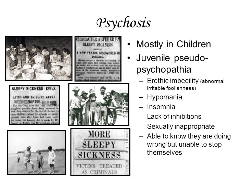 Psychosis Mostly in Children Juvenile pseudo-psychopathia