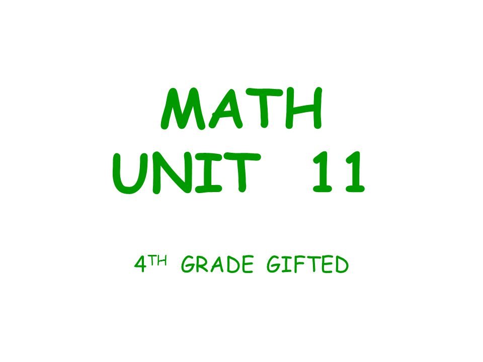 MATH UNIT 11 4TH GRADE GIFTED