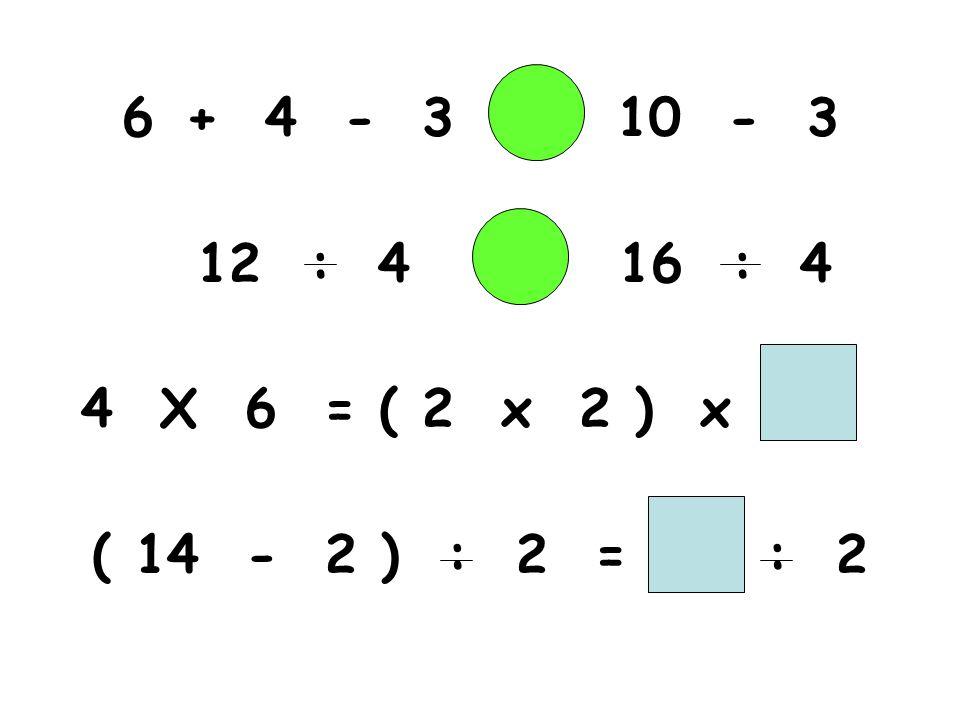 + 4 - 3 10 - 3 12 : 4 16 : 4.