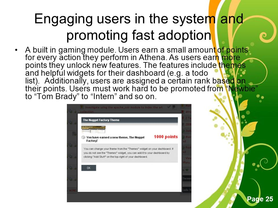 Engaging users in the system and promoting fast adoption