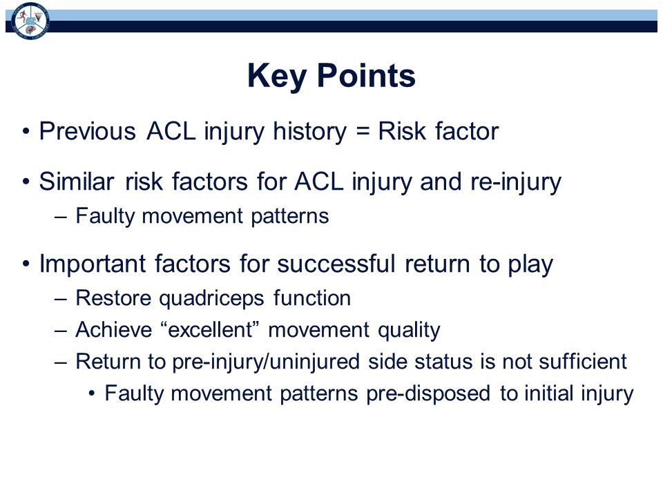 Key Points Previous ACL injury history = Risk factor