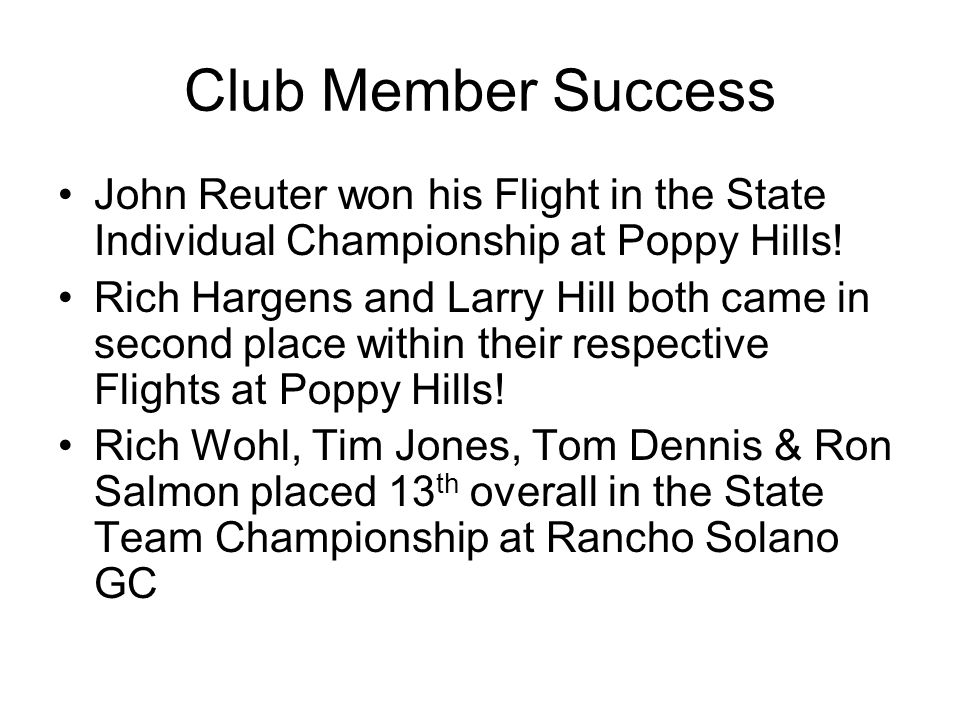 Club Member Success John Reuter won his Flight in the State Individual Championship at Poppy Hills!