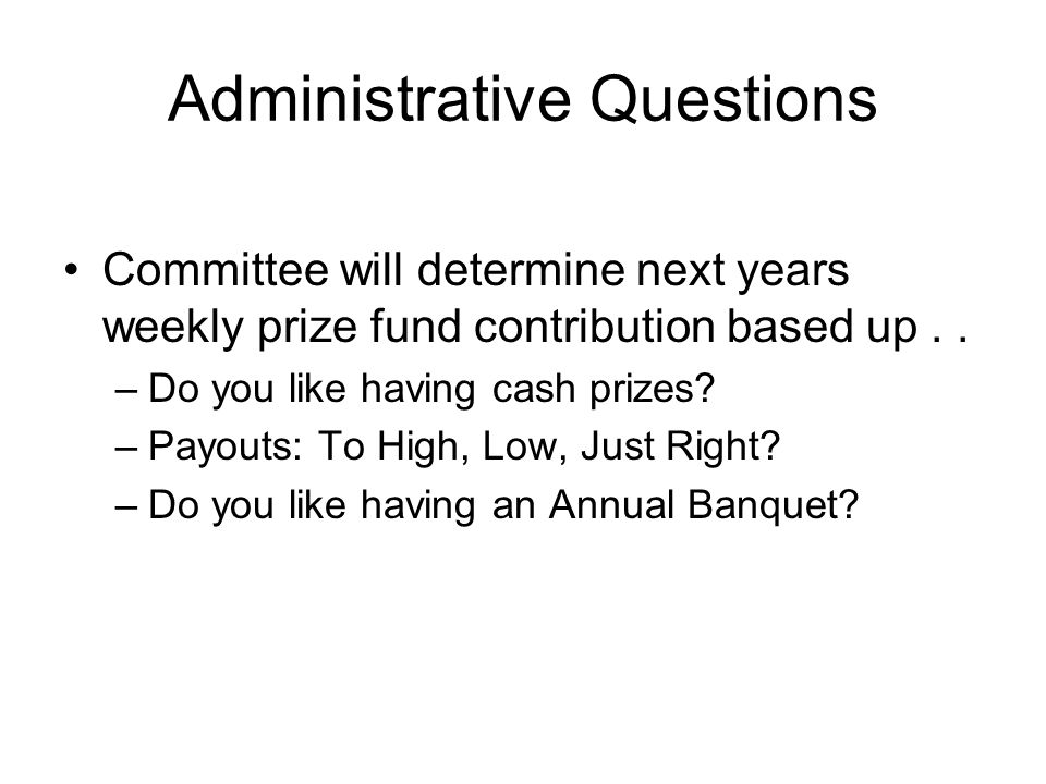 Administrative Questions