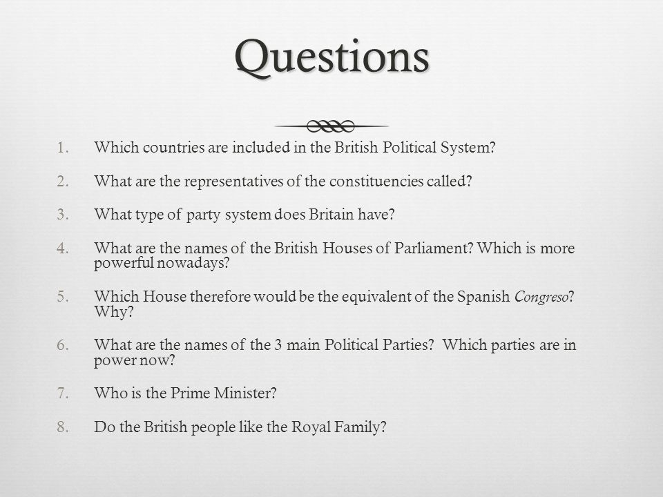 Questions Which countries are included in the British Political System What are the representatives of the constituencies called