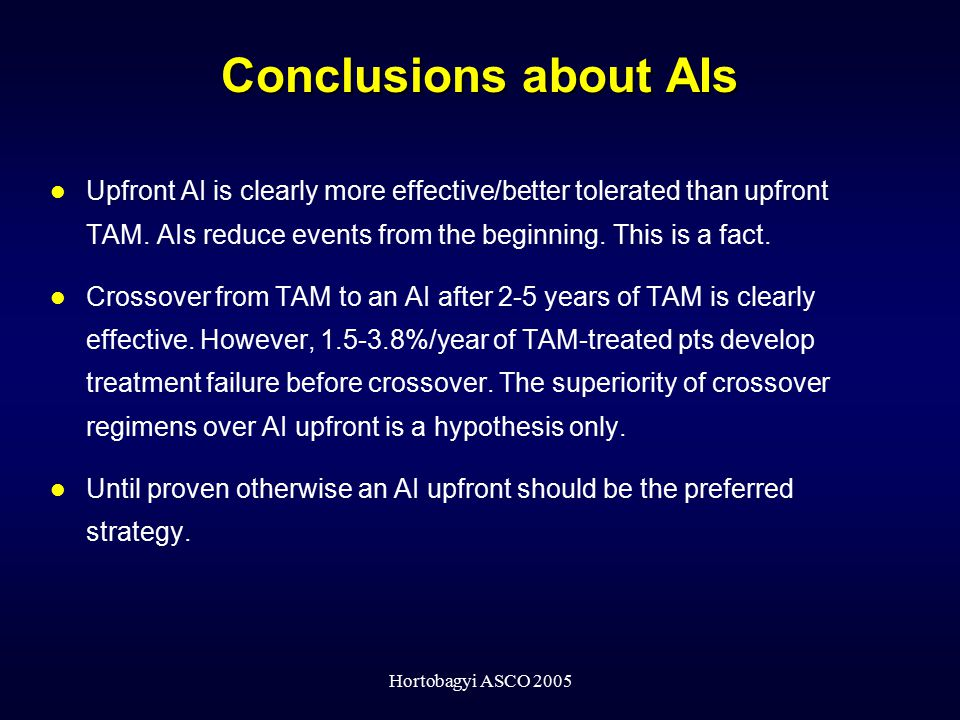 Conclusions about AIs Upfront AI is clearly more effective/better tolerated than upfront TAM. AIs reduce events from the beginning. This is a fact.