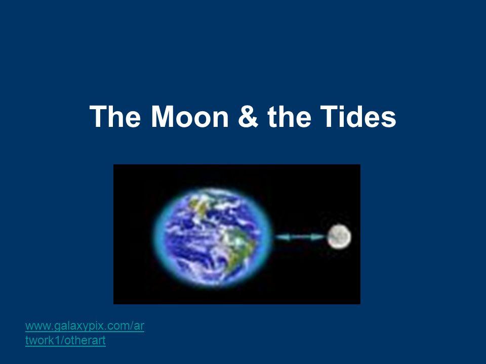 The Moon & the Tides www.galaxypix.com/ar twork1/otherart