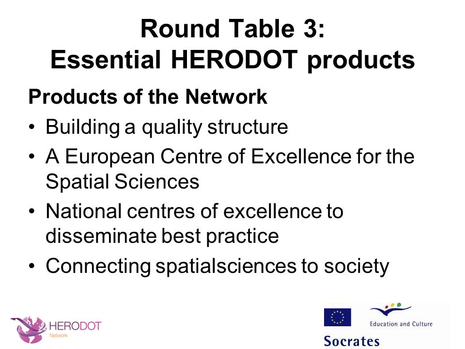 Round Table 3: Essential HERODOT products