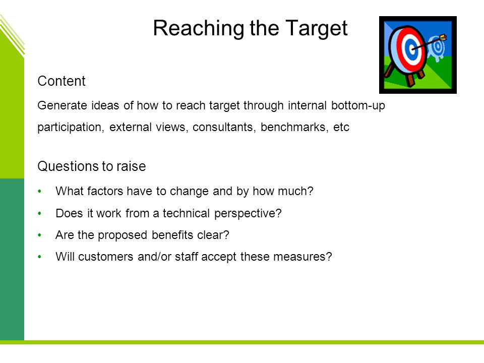 Reaching the Target Content Questions to raise