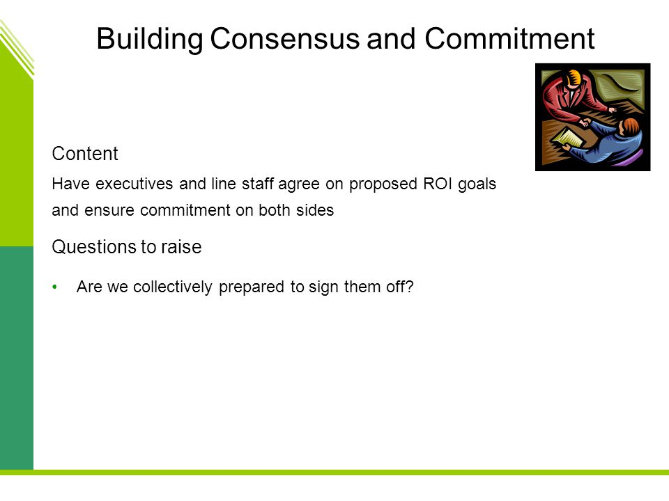 Building Consensus and Commitment