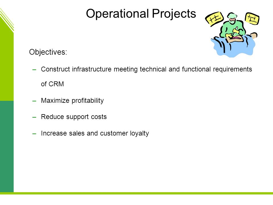 Operational Projects Objectives: