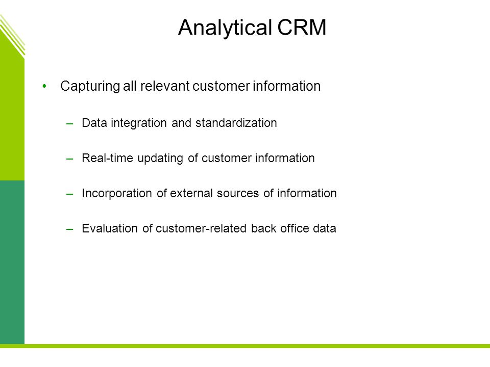 Analytical CRM Capturing all relevant customer information