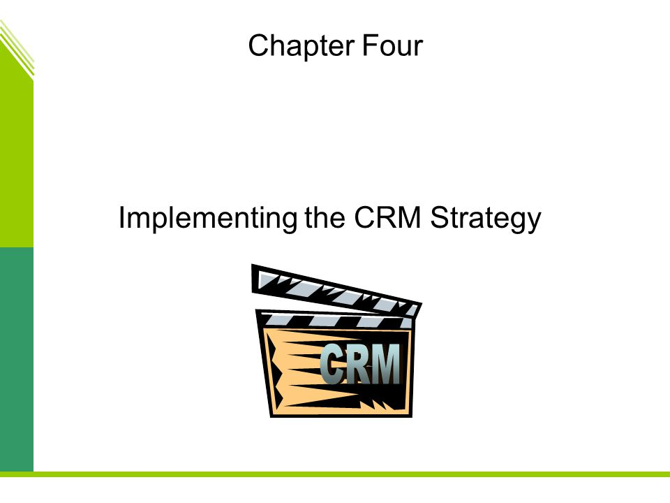 Implementing the CRM Strategy