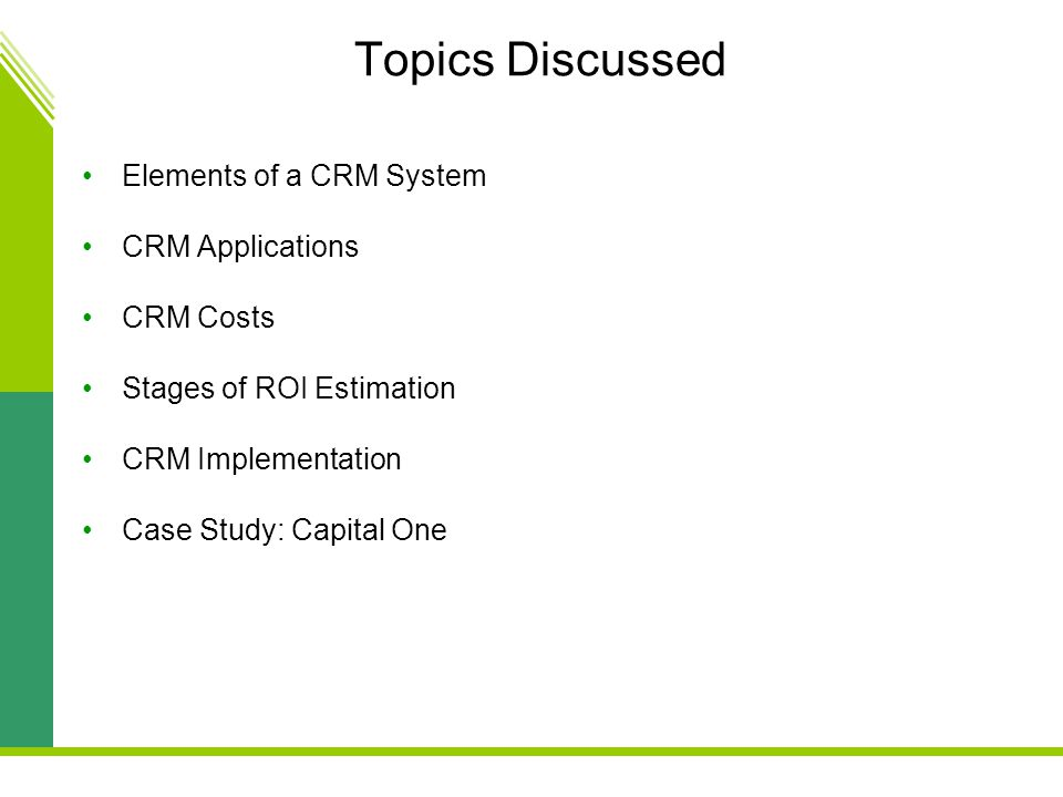 Topics Discussed Elements of a CRM System CRM Applications CRM Costs