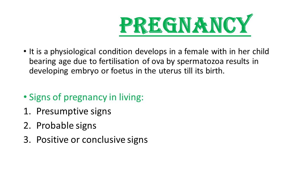 Pregnancy Signs of pregnancy in living: Presumptive signs