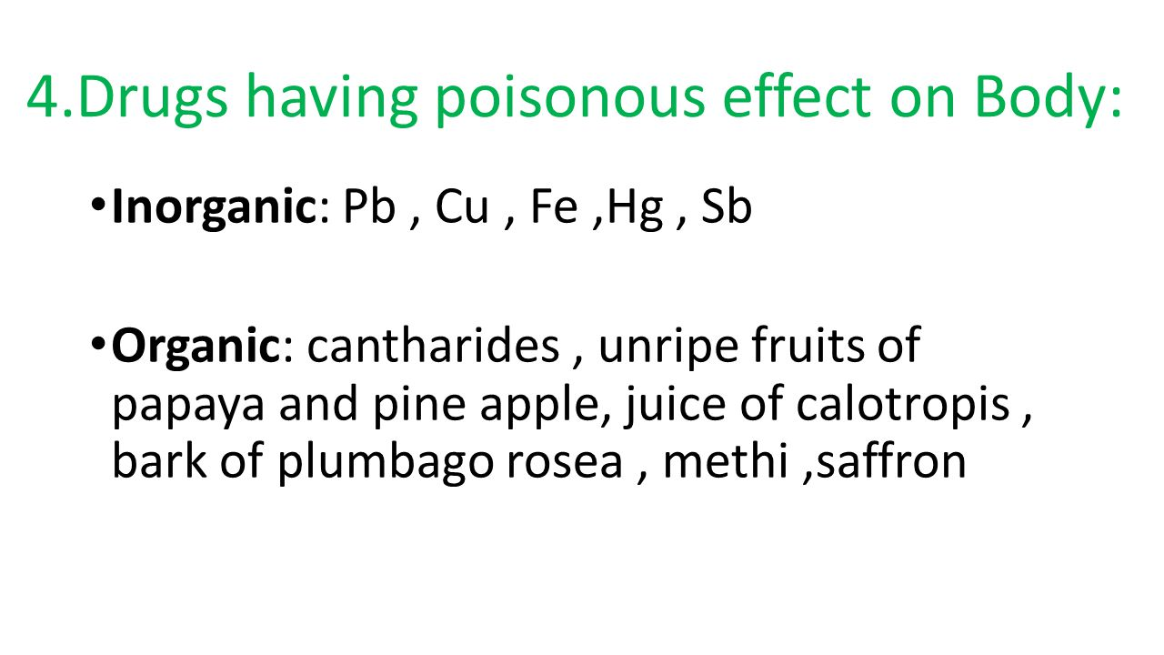 4.Drugs having poisonous effect on Body: