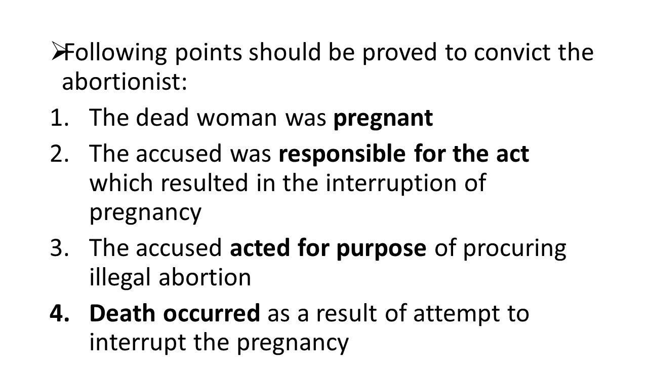 Following points should be proved to convict the abortionist: