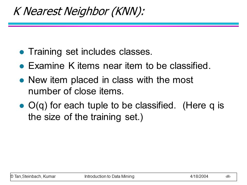 K Nearest Neighbor (KNN):