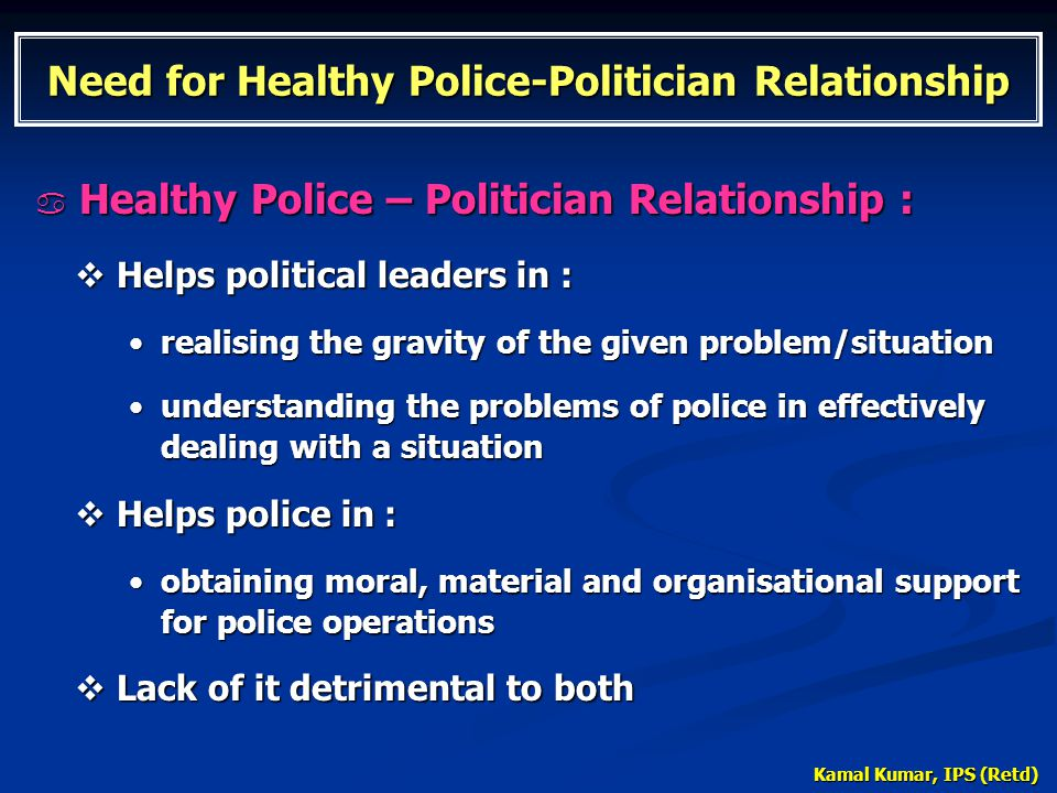Need for Healthy Police-Politician Relationship