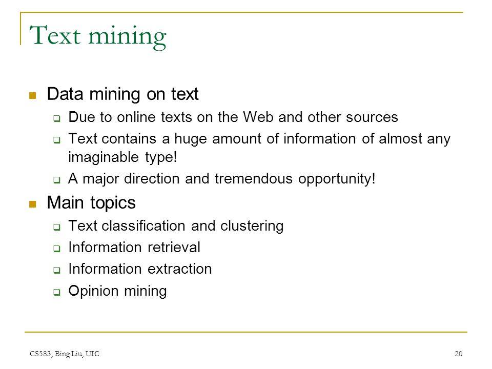 Text mining Data mining on text Main topics