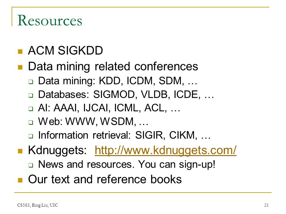 Resources ACM SIGKDD Data mining related conferences
