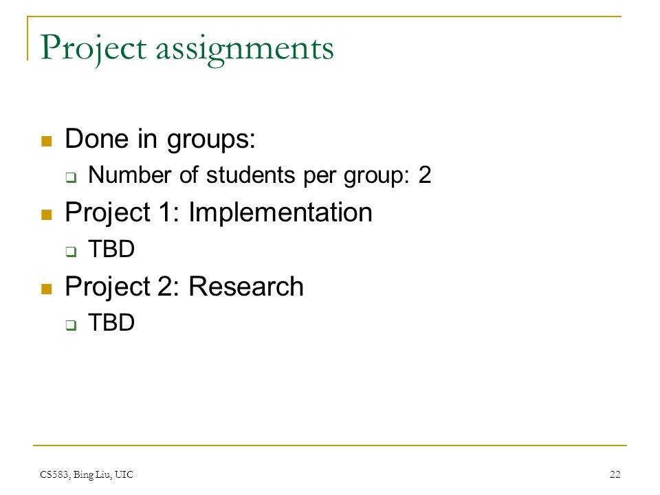 Project assignments Done in groups: Project 1: Implementation