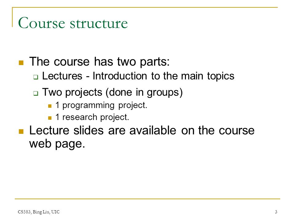 Course structure The course has two parts: