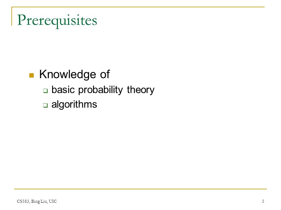 Prerequisites Knowledge of basic probability theory algorithms