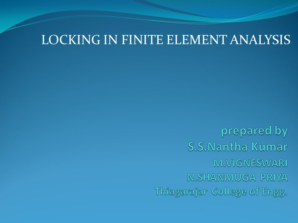 LOCKING IN FINITE ELEMENT ANALYSIS