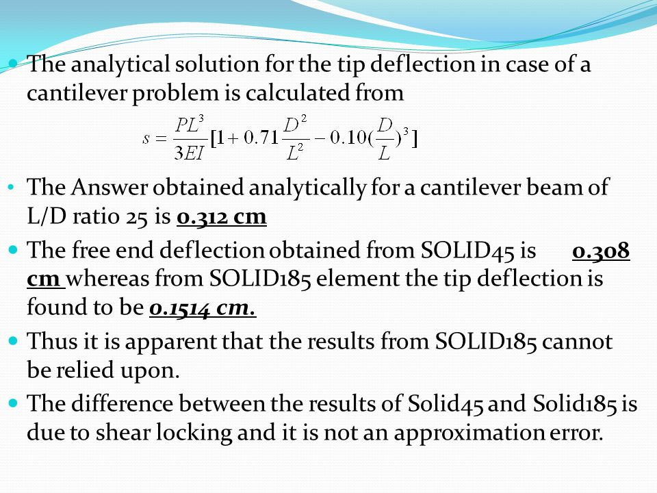 The analytical solution for the tip deflection in case of a cantilever problem is calculated from