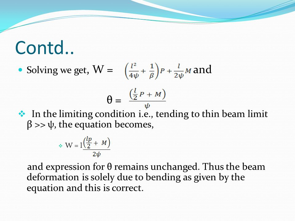 Contd.. θ = Solving we get, W = and