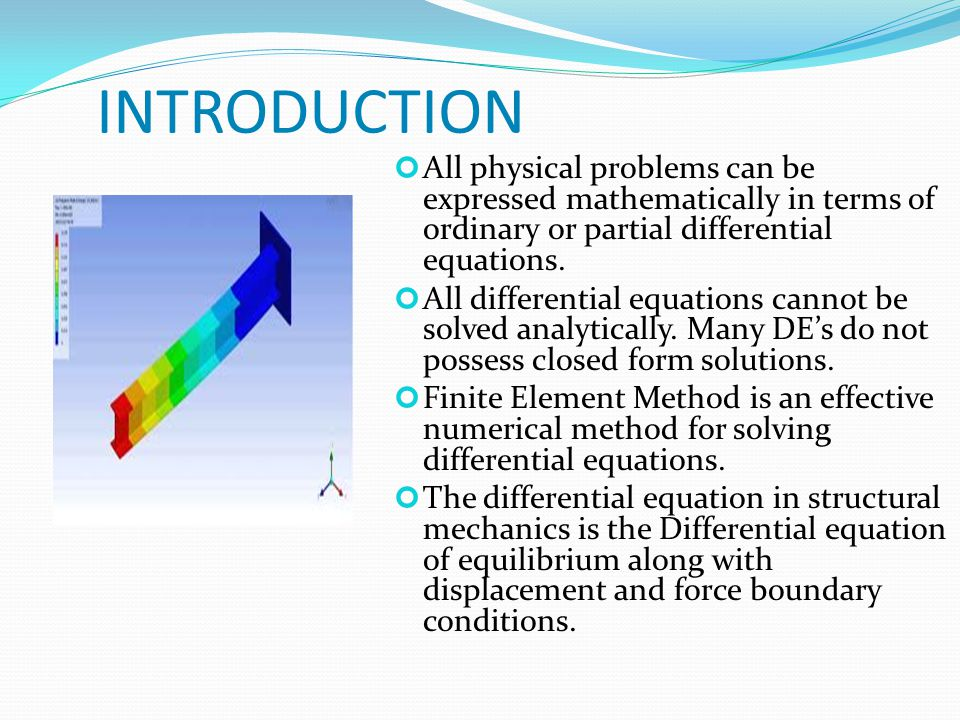 INTRODUCTION All physical problems can be expressed mathematically in terms of ordinary or partial differential equations.