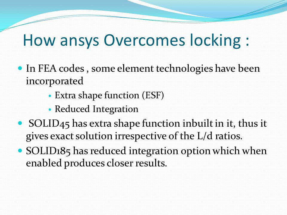 How ansys Overcomes locking :