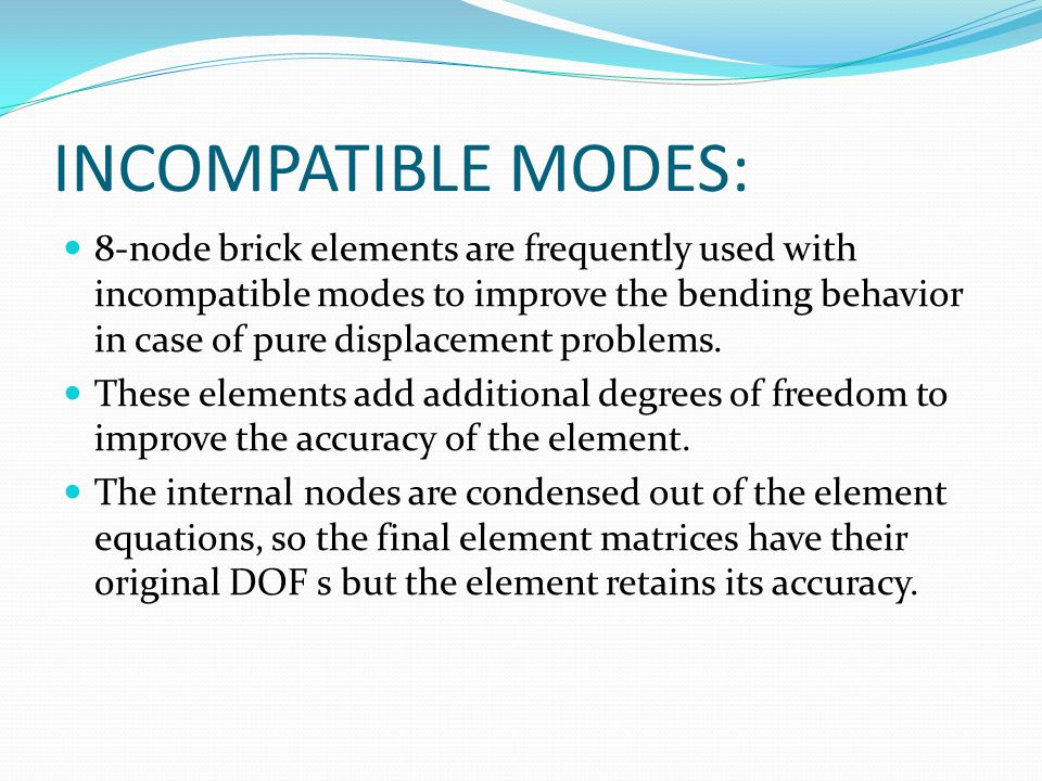 INCOMPATIBLE MODES: