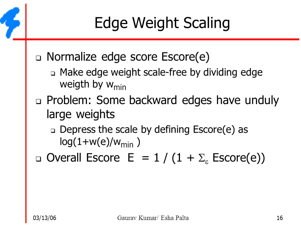 Edge Weight Scaling Normalize edge score Escore(e)