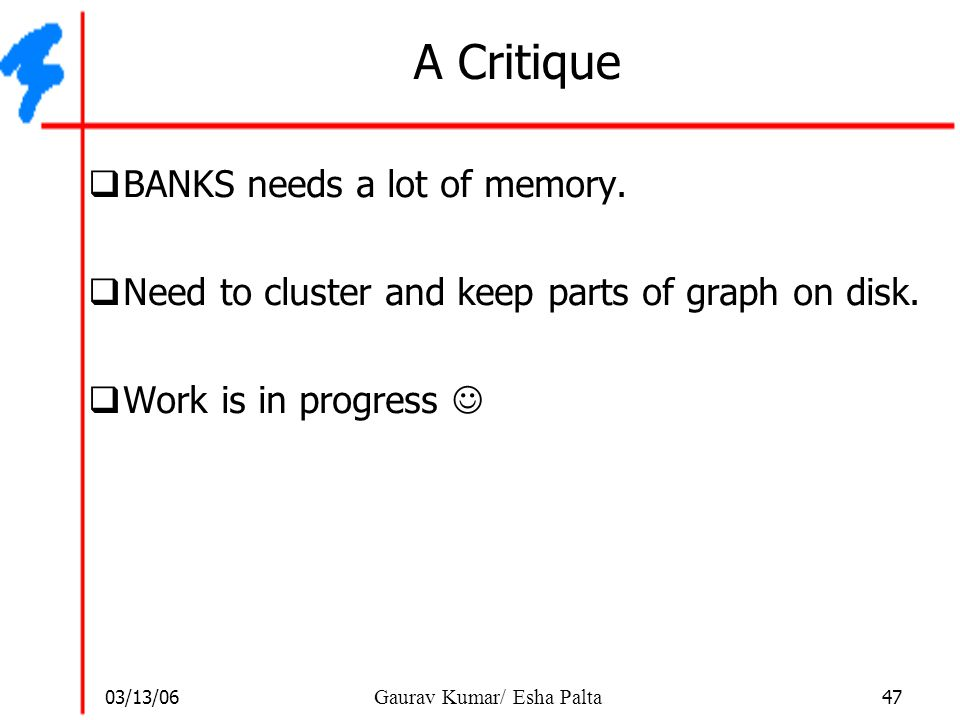 A Critique BANKS needs a lot of memory.
