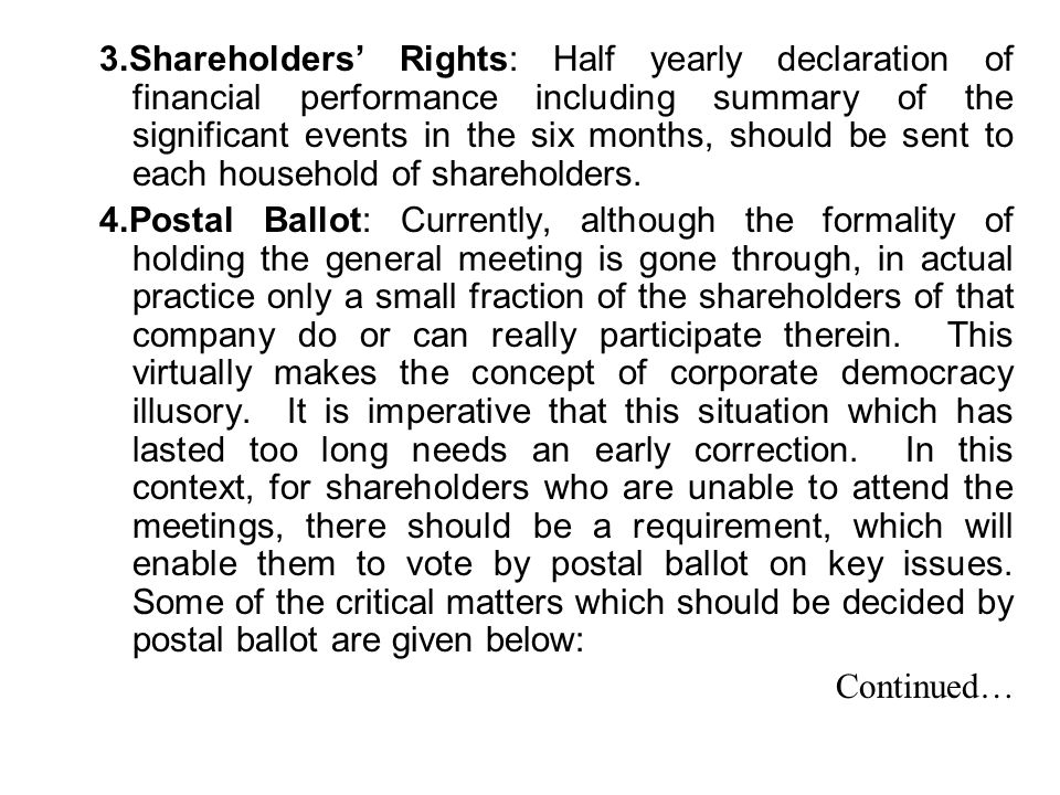 3.Shareholders' Rights: Half yearly declaration of financial performance including summary of the significant events in the six months, should be sent to each household of shareholders.