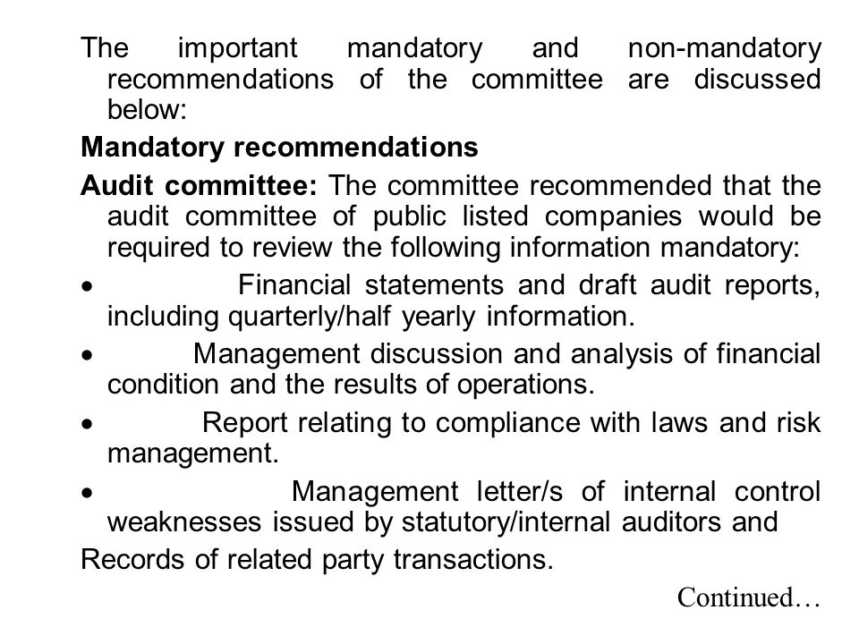 The important mandatory and non-mandatory recommendations of the committee are discussed below: